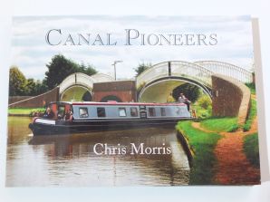 Canal Pioneers : From Brindley To Telford And Beyond (Morris 2012)